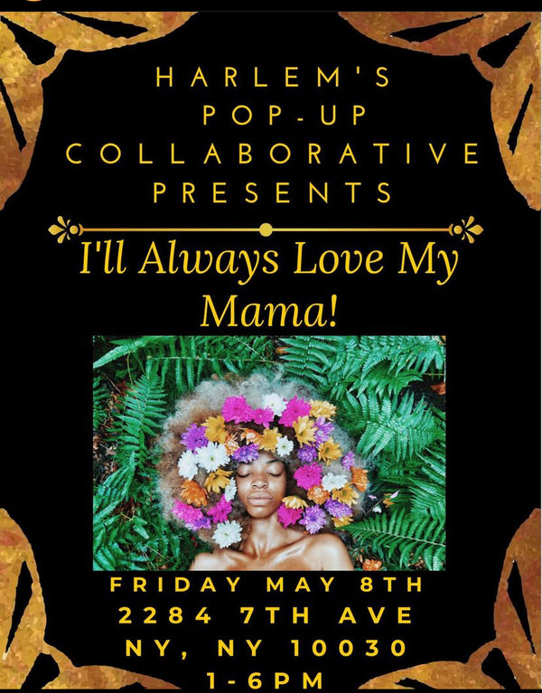 Harlem's Pop Up Collaborative Mothers Day Pop Up