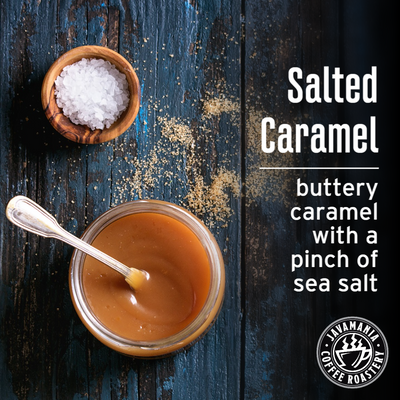 Salted Caramel buttery caramel with a pinch of sea salt