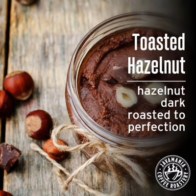 Toasted Hazelnut hazelnut dark roasted to perfection