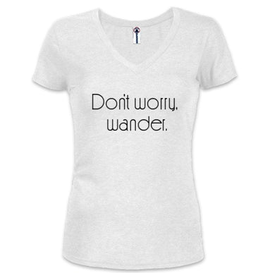 Don't Worry, Wander Wander People Women's V Neck Shirt