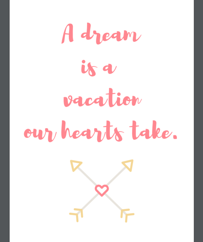 A Dream is a Vacation Your Heart Takes Poster