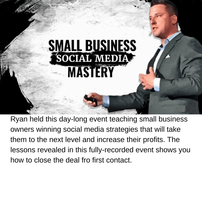 Social Media Mastery: Ryan held this day-long event teaching small business owners winning social media strategies that will take them to the next level and increase their profits. The lessons revealed in this fully-recorded event shows you how to close the deal fro first contact.