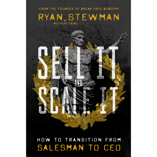 Sell It And Scale It; Ryan Stewman (Front Cover)