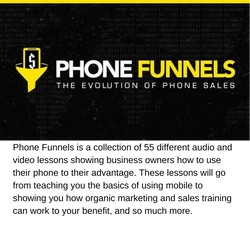 Phone Funnels: Phone Funnels is a collection of 55 different audio and video lessons showing business owners how to use their phone to their advantage. These lessons will go from teaching you the basics of using mobile to showing you how organic marketing and sales training can work to your benefit, and so much more.