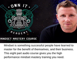 Own it Academy: Mindset is something successful people have learned to master for the benefit of themselves, and their business. This eight part audio course gives you the high performance mindset mastery training you need.