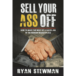 Sell Your Ass Off; Ryan Stewman (Front Cover)