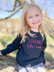 Strong like mom sweatshirt