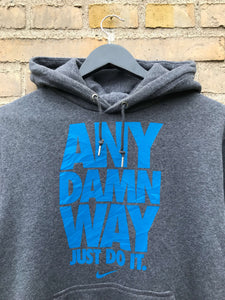 Vintage Nike Any Damn Way Hoodie - Medium