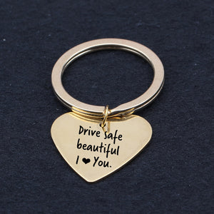 """Drive Safe - I Love You"" Heart Keychain"