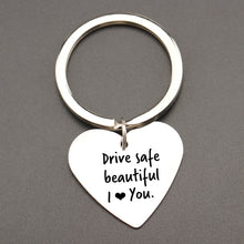 "Load image into Gallery viewer, ""Drive Safe - I Love You"" Heart Keychain"