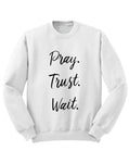 Sweat Jésus Unisexe Pray Trust Wait blanc