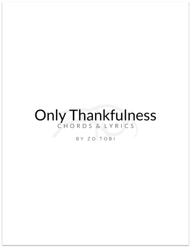 Only Thankfulness - Chords & Lyrics