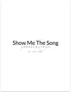 Show Me The Song - Chords & Lyrics