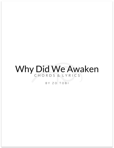 Why Did We Awaken - Chords & Lyrics