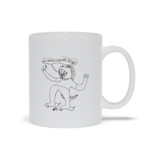 """The World is in My Power"" Mug"
