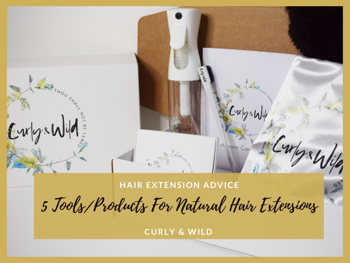5 MUST-HAVE TOOLS/PRODUCTS FOR NATURAL HAIR CLIP-IN EXTENSIONS