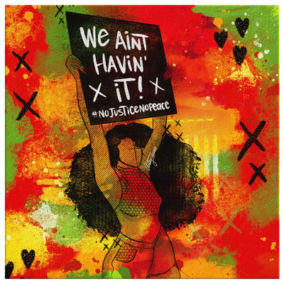 We Ain't Havin' It! Canvas Print - 8 x 8 - Canvas Wall Art 2