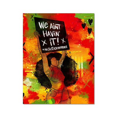 We Ain't Havin' It Fine Art Print - 11x14 - Fine art