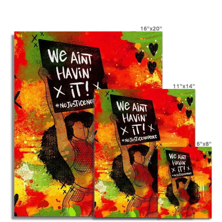 We Ain't Havin' It Fine Art Print - Fine art