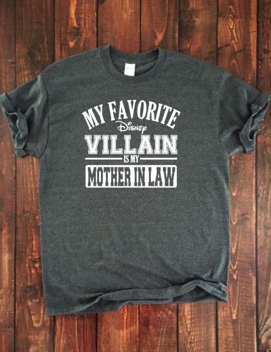 MY FAVORITE DISNEY VILLAIN IS MY MOTHER IN LAW Adult Disney T Shirt