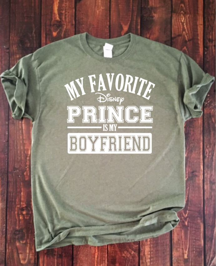 MY FAVORITE DISNEY PRINCE IS MY BOYFRIEND Adult Disney T Shirt