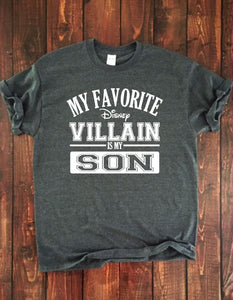 MY FAVORITE DISNEY VILLAIN IS MY SON Adult Disney T Shirt