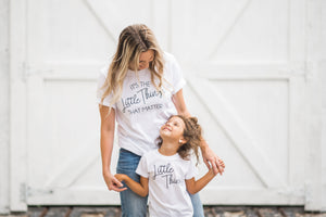 IT'S THE LITTLE THINGS THAT MATTER...Adult T Shirt