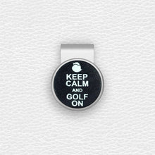 Load image into Gallery viewer, Keep Calm and Golf On - Silver Clip - birdea golf ball marker