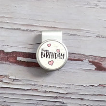 Load image into Gallery viewer, Happy Birthday - Silver Clip - birdea golf ball marker