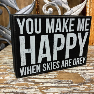 You Make Me Happy 6.5x4.5 Box Sign - Shopbluemoonbentonville