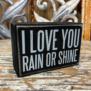Rain or Shine 4.5x3 Box Sign - Shopbluemoonbentonville