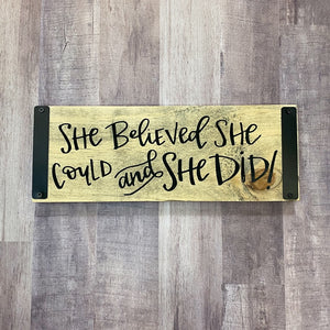 She Believed She Could Block Sign - Shopbluemoonbentonville