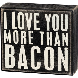 More Than Bacon Box Sign - Shopbluemoonbentonville