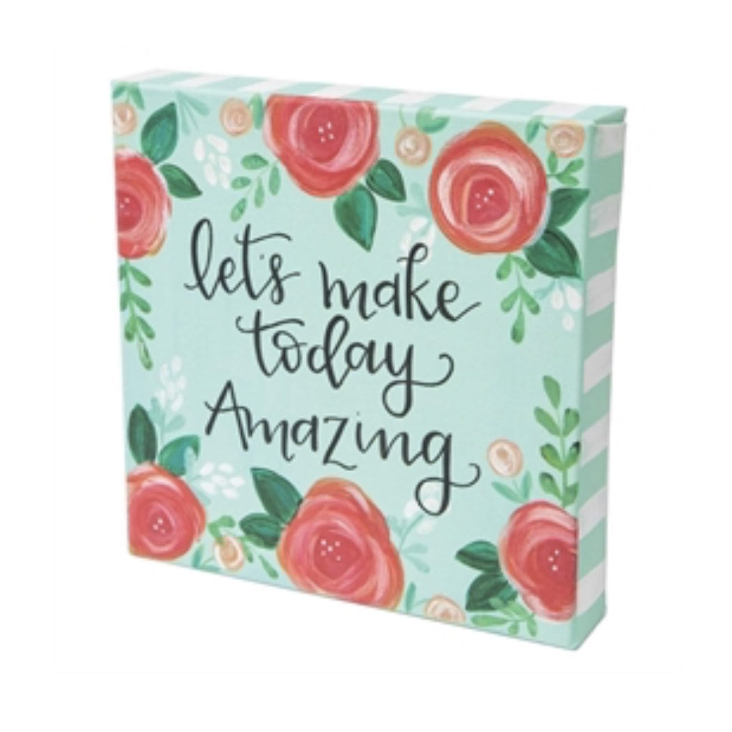 Make Today Amazing Canvas Sign - Shopbluemoonbentonville