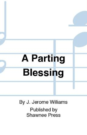 A Parting Blessing SATB - J. Jerome Williams