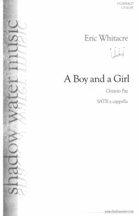 A Boy And A Girl SATB - Eric Whitacre