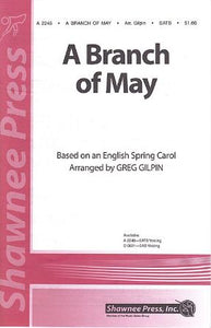 A Branch of May SATB - Arr. Greg Gilpin