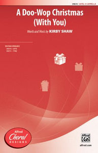A Doo-Wop Christmas (With You) SATB - Kirby Shaw