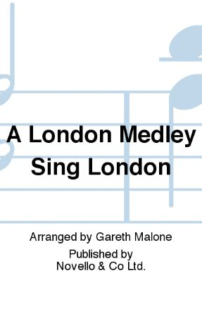 A London Medley 2-Part - Arr. Gareth Malone