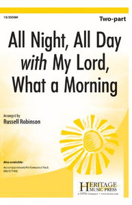 All Night, All Day with My Lord, What a Morning 2-Part - arr. Russell Robinson
