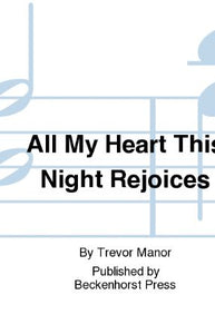 All My Heart This Night Rejoices SATB - Arr. Trevor Manor