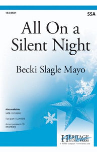 All On A Silent Night SSA - Becki Slagle Mayo