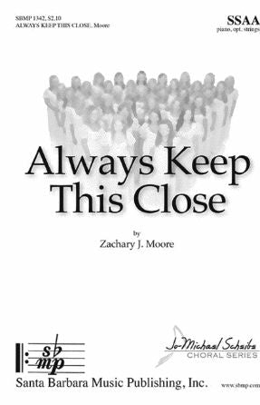 Always Keep This Close SSAA - Zachary J. Moore