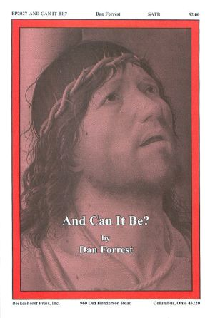 And Can It Be SATB - Dan Forrest