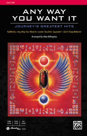 Any Way You Want It (Journey's Greatest Hits) SATB - Arr. Alan Billingsley