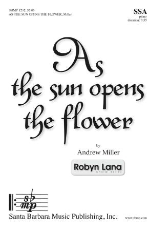 As The Sun Opens The Flower SSA - Andrew Miller