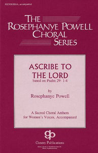 Ascribe To The Lord - Rosephanye Powell