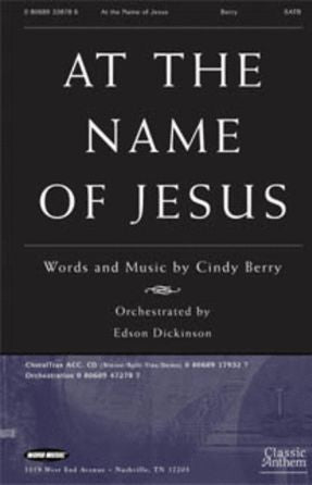 At The Name Of Jesus SATB - Cindy Berry