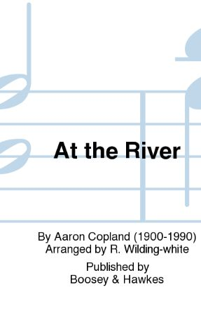 At The River TTBB - Aaron Copland, Arr. R. Wilding White