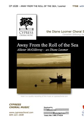 Away From The Roll of The Sea TTBB - Arr. Diane Loomer